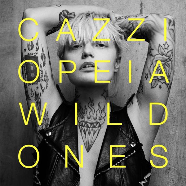 """Cazzi Opeia - """"Wild Ones"""""""