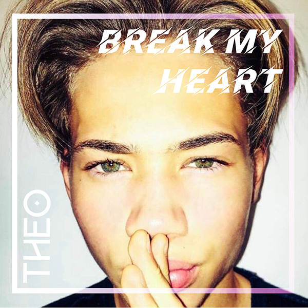 Theo - Break My Heart