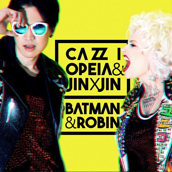 Cazzi Opeia & Jin X Jin - Batman & Robin