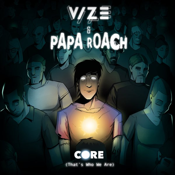 VIZE & Papa Roach – Core (That's Who We Are)